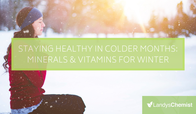 Staying Healthy In Colder Months: Minerals & Vitamins For Winter