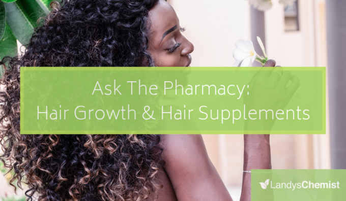 Ask The Pharmacy: Hair Growth (Part 2 Of Hair Care & Hair Supplements Series)